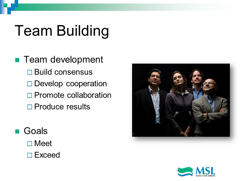 Team Building Team development Goals Build consensus
