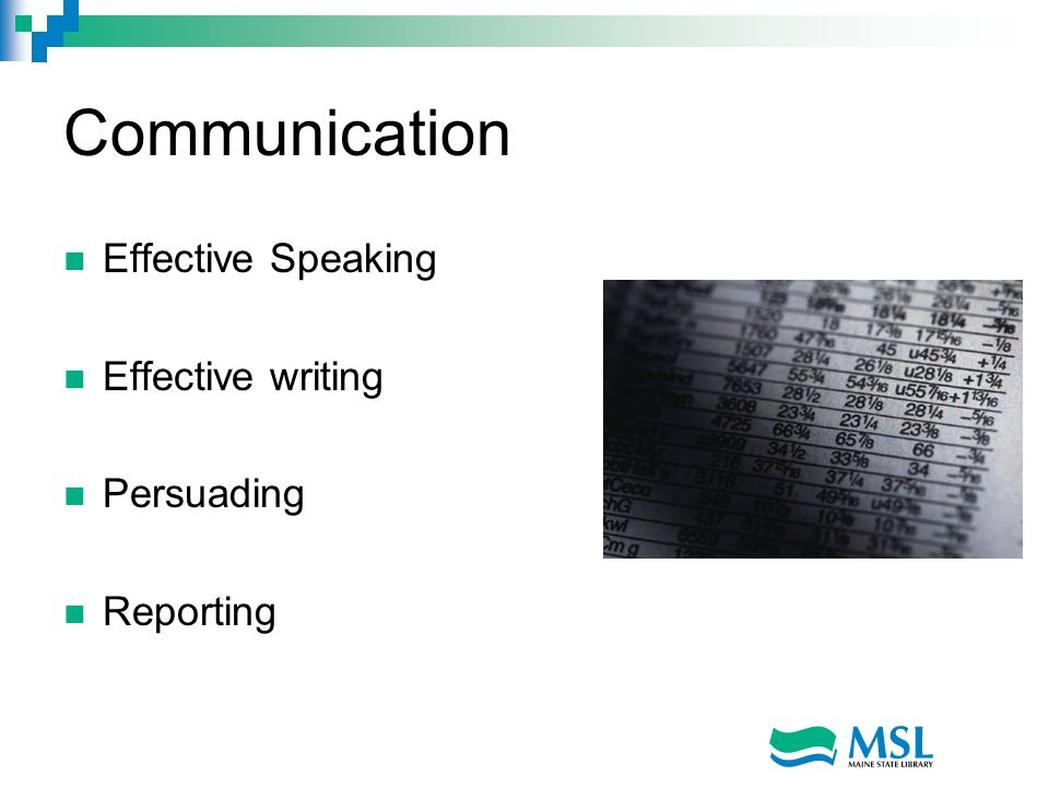 Communication Effective Speaking Effective writing Persuading