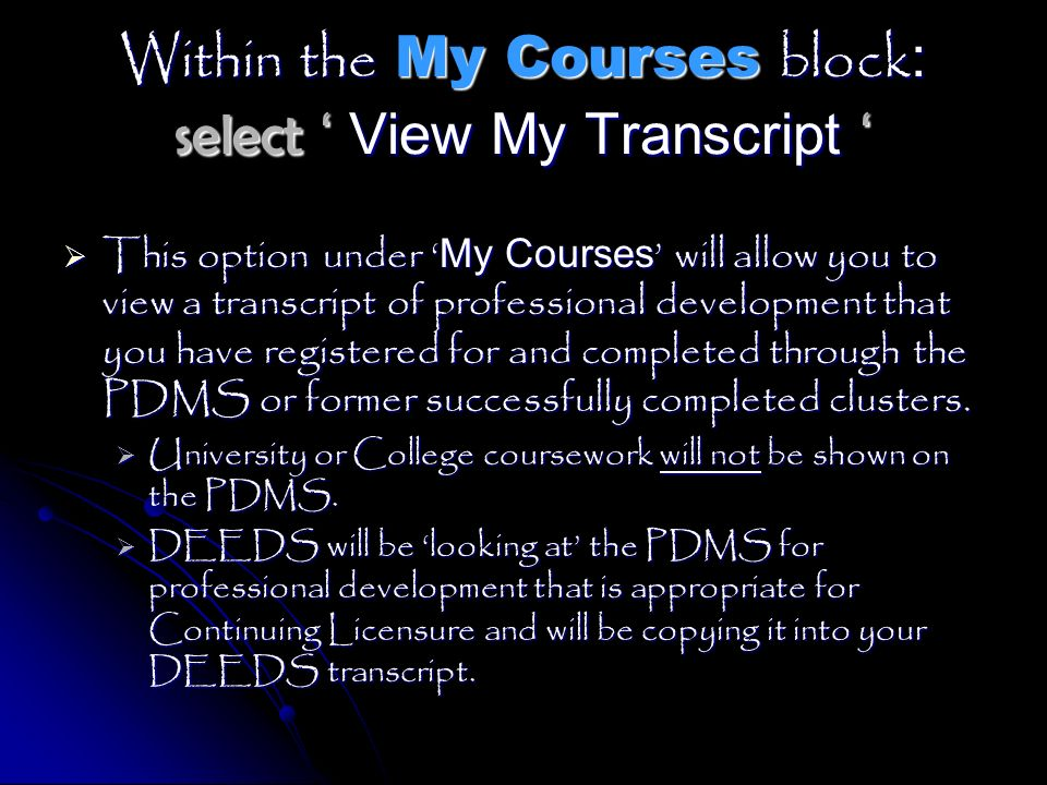 Within the My Courses block: select ' View My Transcript '