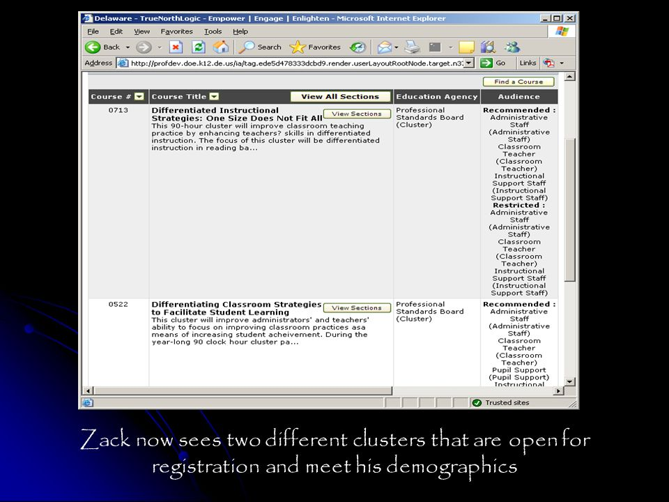 Zack now sees two different clusters that are open for registration and meet his demographics