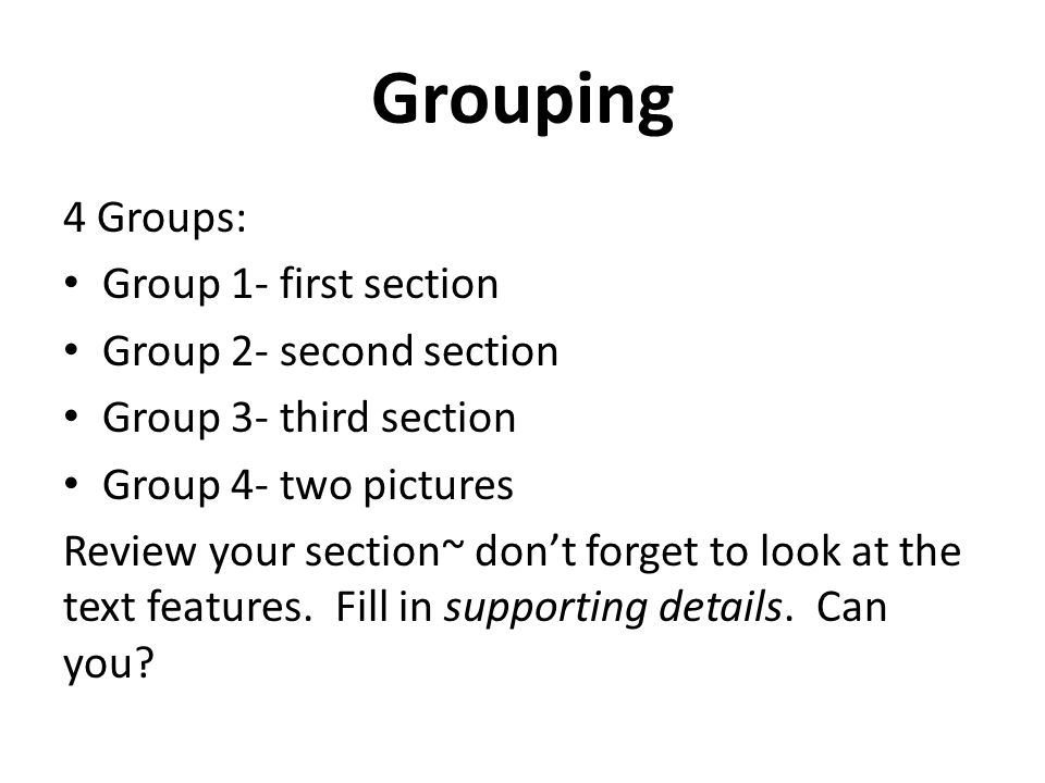 Grouping 4 Groups: Group 1- first section Group 2- second section