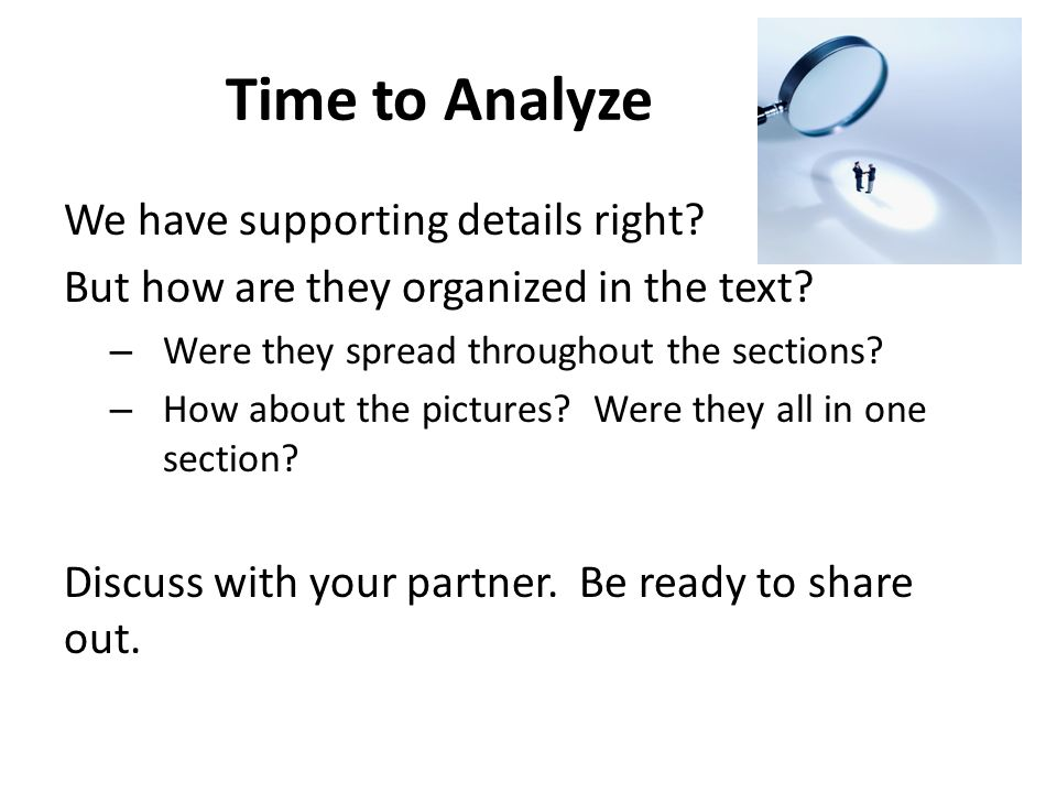 Time to Analyze We have supporting details right