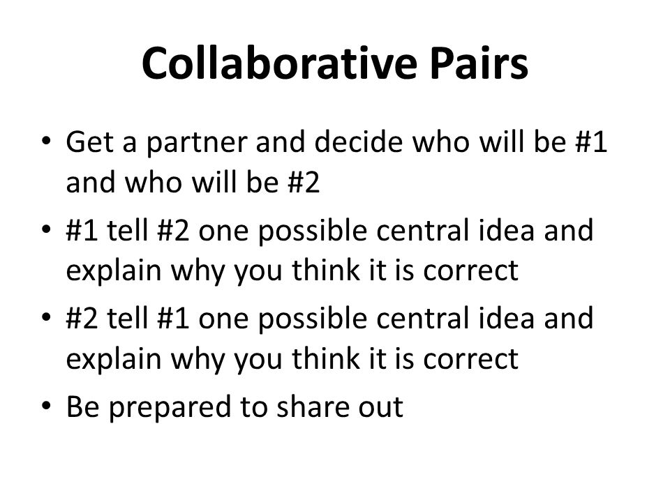 Collaborative Pairs Get a partner and decide who will be #1 and who will be #2.