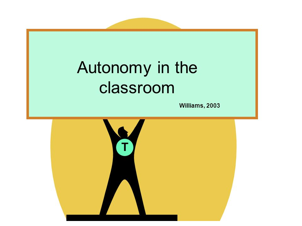 Autonomy in the classroom