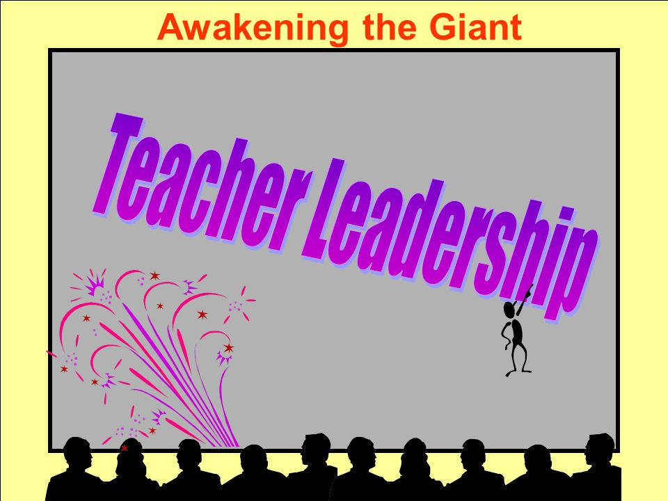 Awakening the Giant Teacher Leadership