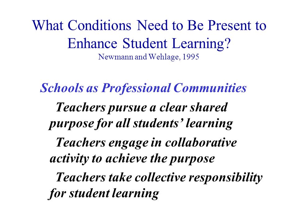 What Conditions Need to Be Present to Enhance Student Learning