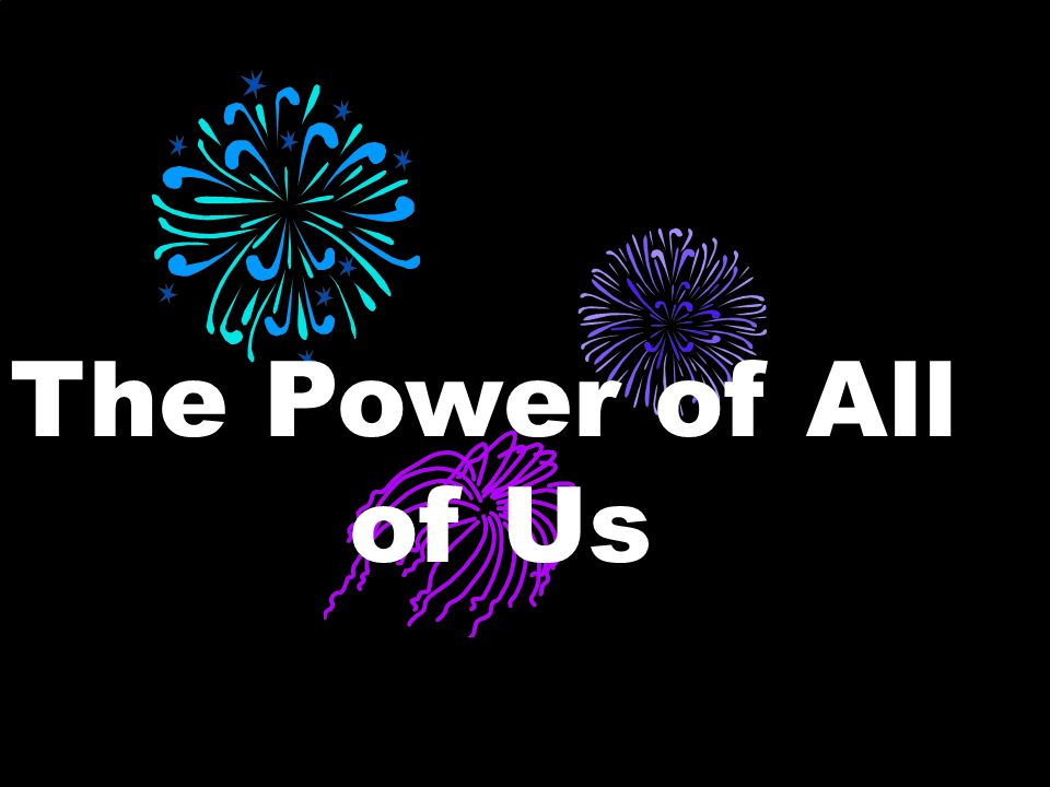 The Power of All of Us