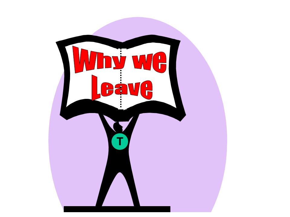 Why we Leave T