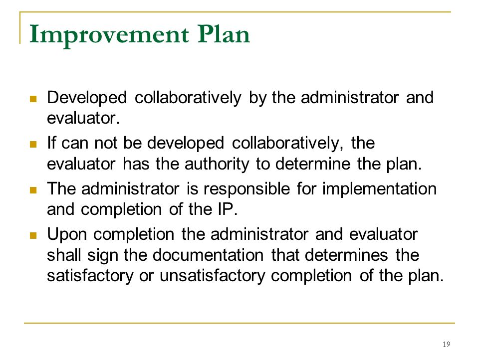 Improvement Plan Developed collaboratively by the administrator and evaluator.