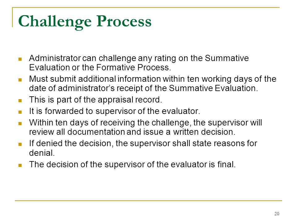 Challenge Process Administrator can challenge any rating on the Summative Evaluation or the Formative Process.