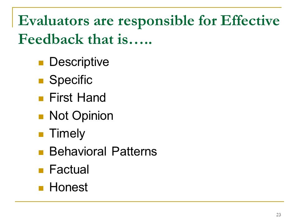 Evaluators are responsible for Effective Feedback that is…..