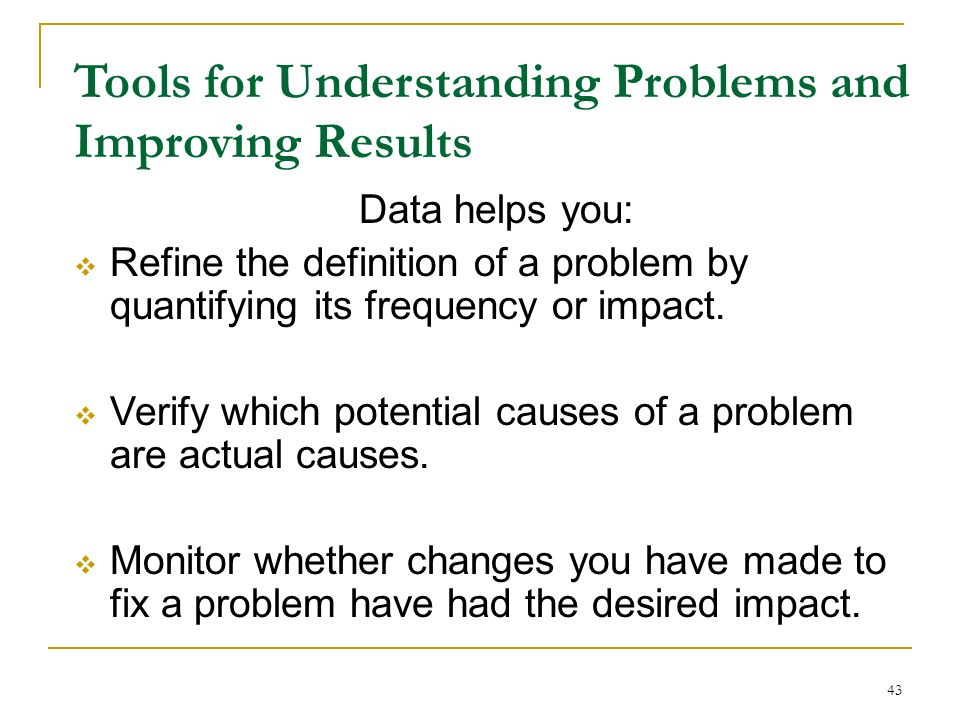 Tools for Understanding Problems and Improving Results