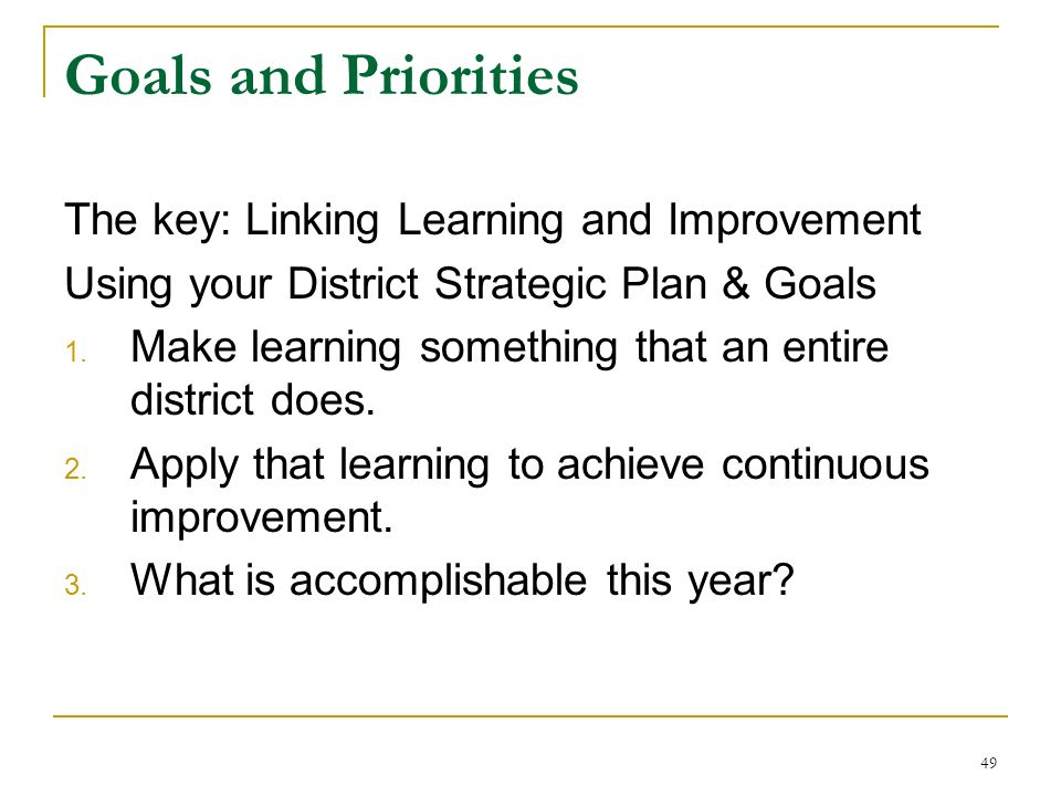 Goals and Priorities The key: Linking Learning and Improvement
