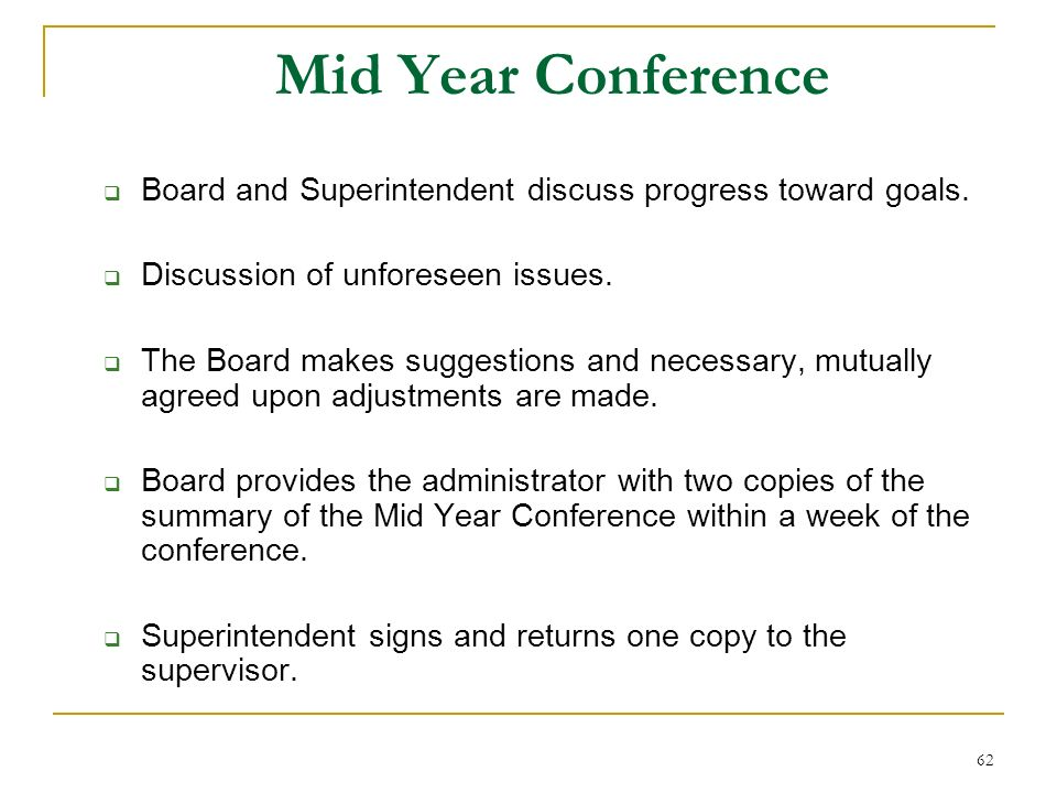 Mid Year Conference Board and Superintendent discuss progress toward goals. Discussion of unforeseen issues.