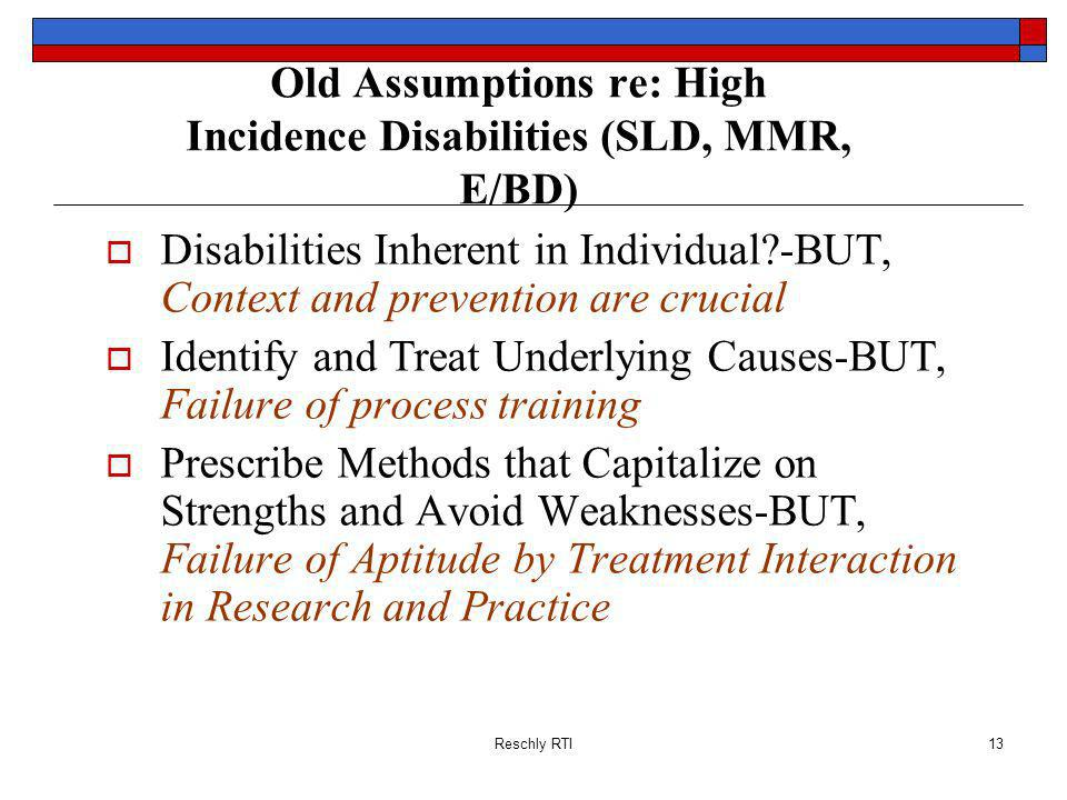 Old Assumptions re: High Incidence Disabilities (SLD, MMR, E/BD)