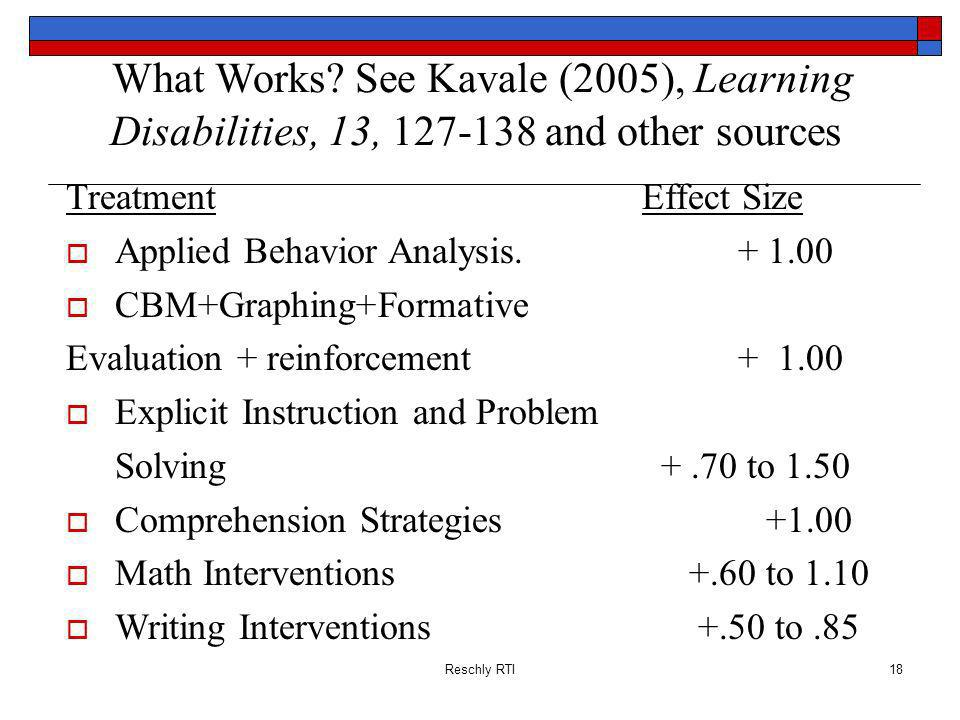What Works See Kavale (2005), Learning Disabilities, 13, 127-138 and other sources