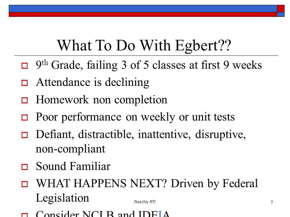 What To Do With Egbert 9th Grade, failing 3 of 5 classes at first 9 weeks. Attendance is declining.