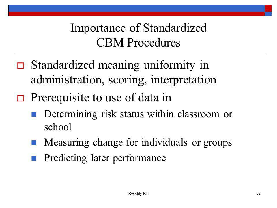 Importance of Standardized CBM Procedures