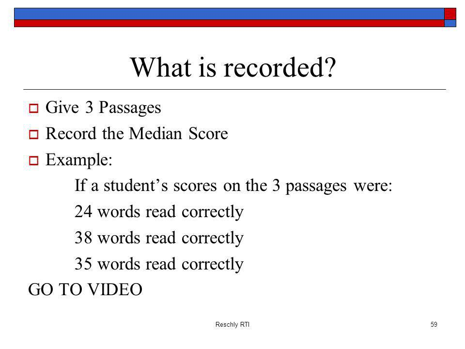 What is recorded Give 3 Passages Record the Median Score Example: