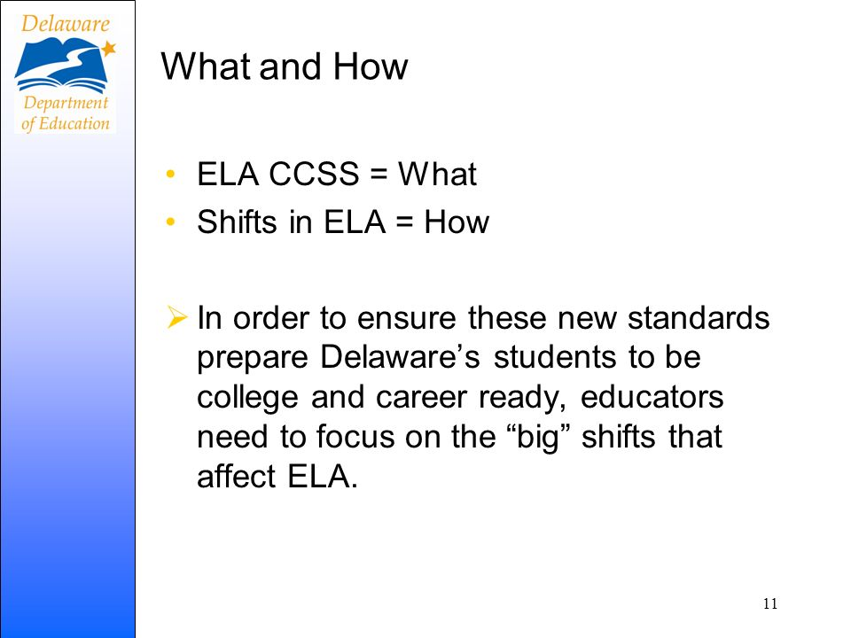 What and How ELA CCSS = What Shifts in ELA = How