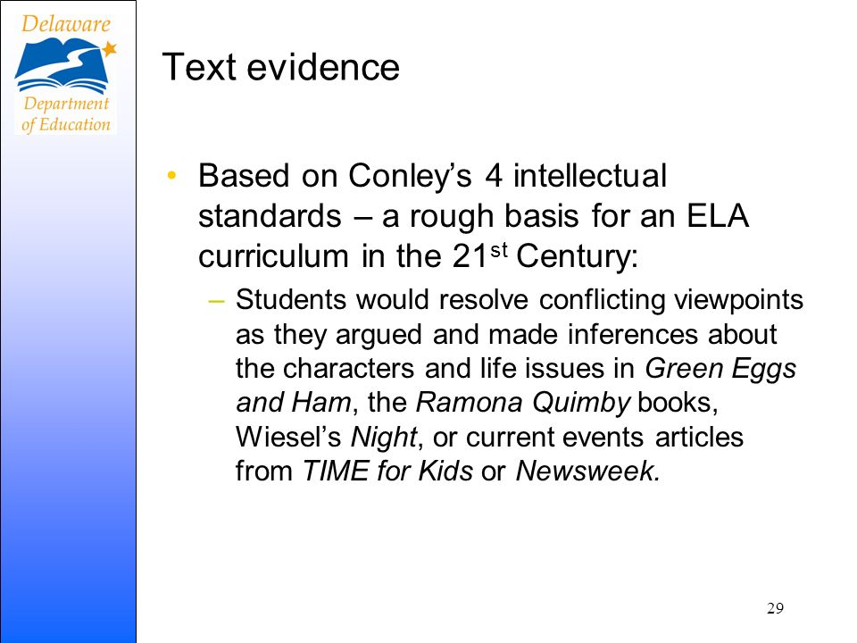 Text evidence Based on Conley's 4 intellectual standards – a rough basis for an ELA curriculum in the 21st Century: