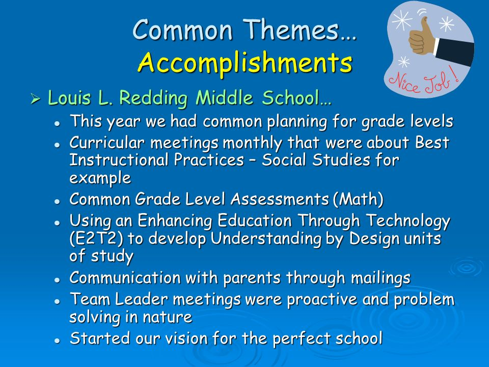 Common Themes… Accomplishments