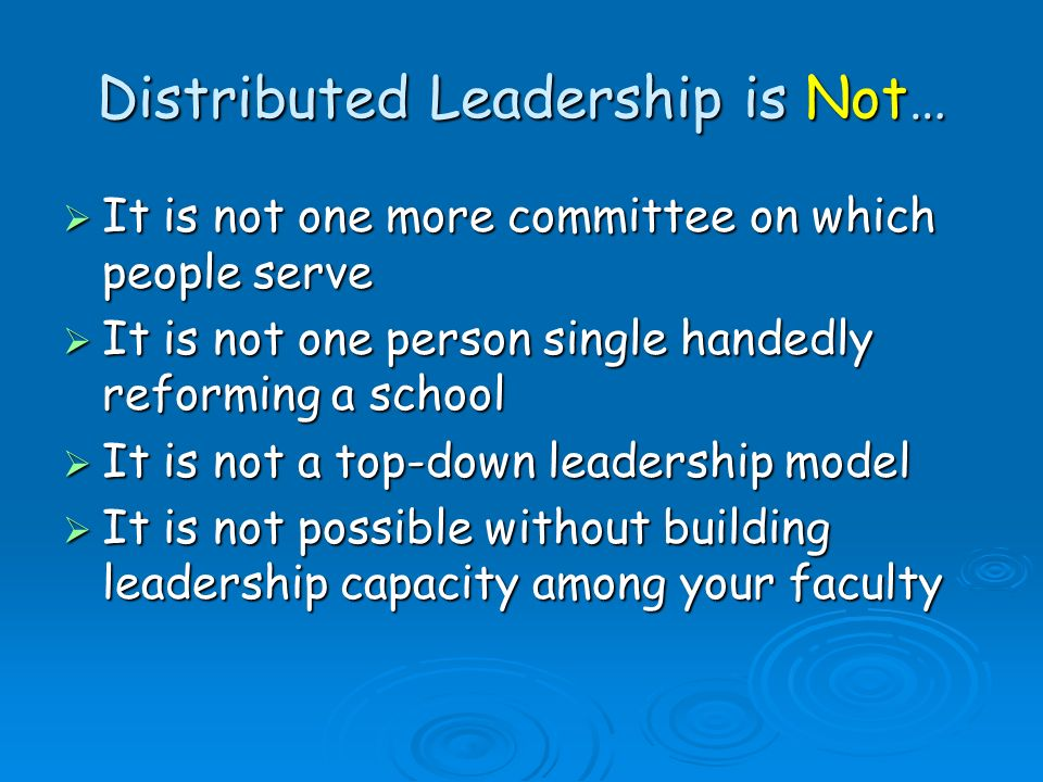 Distributed Leadership is Not…