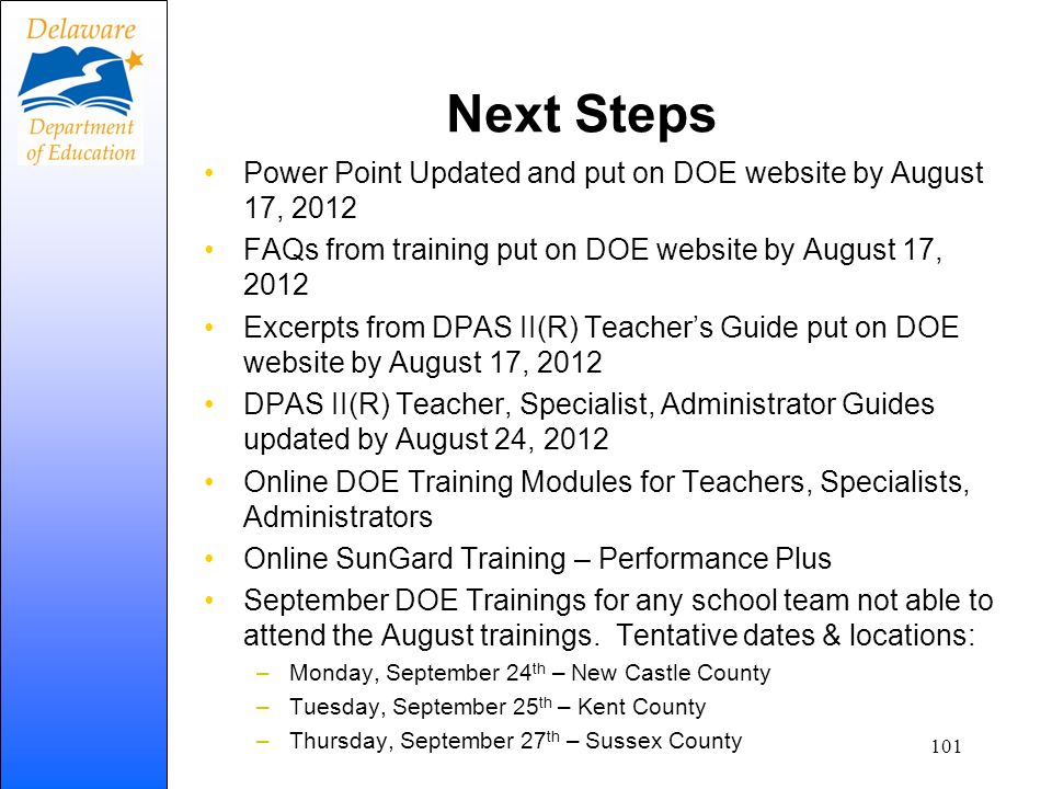 Next Steps Power Point Updated and put on DOE website by August 17, 2012. FAQs from training put on DOE website by August 17, 2012.