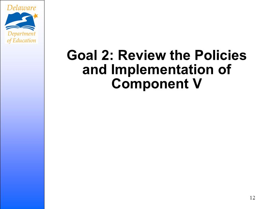 Goal 2: Review the Policies and Implementation of Component V