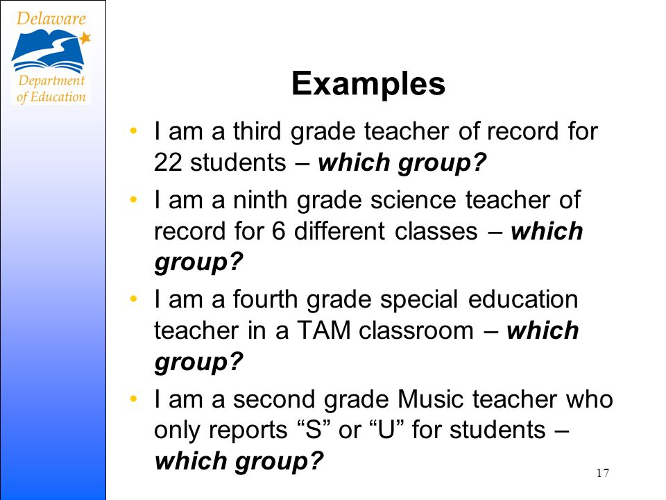 Examples I am a third grade teacher of record for 22 students – which group