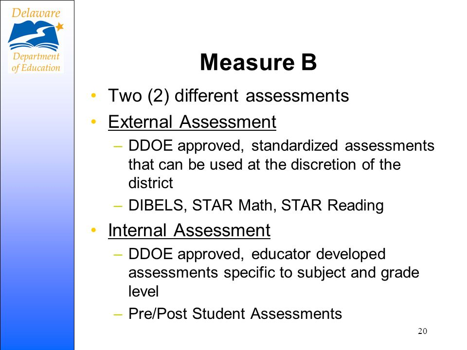 Measure B Two (2) different assessments External Assessment