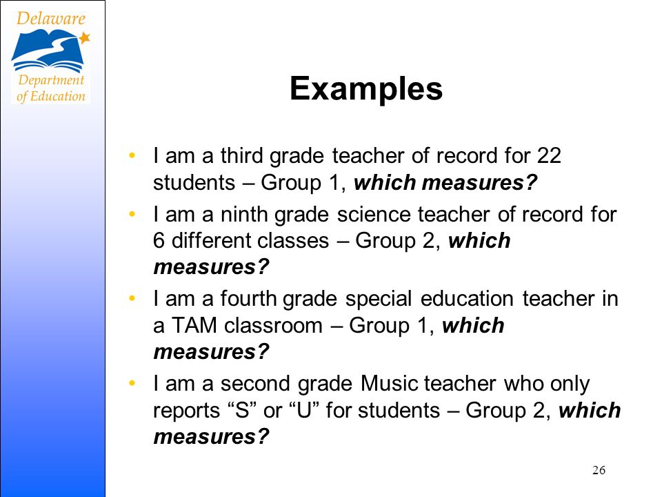 Examples I am a third grade teacher of record for 22 students – Group 1, which measures