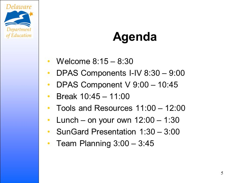 Agenda Welcome 8:15 – 8:30 DPAS Components I-IV 8:30 – 9:00