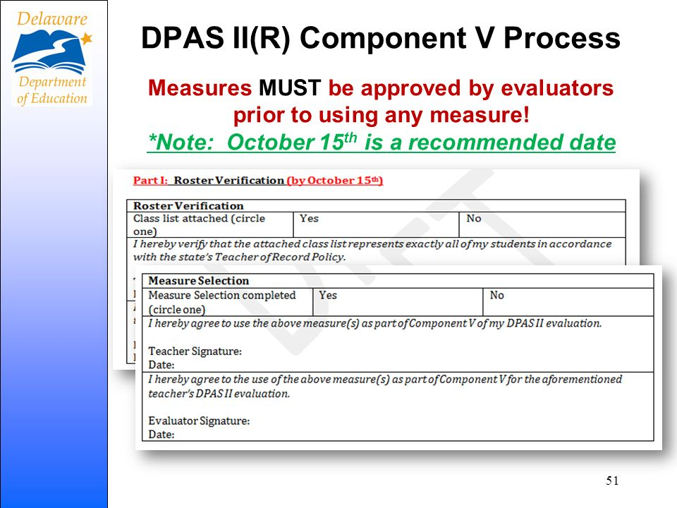 DPAS II(R) Component V Process Measures MUST be approved by evaluators prior to using any measure! *Note: October 15th is a recommended date