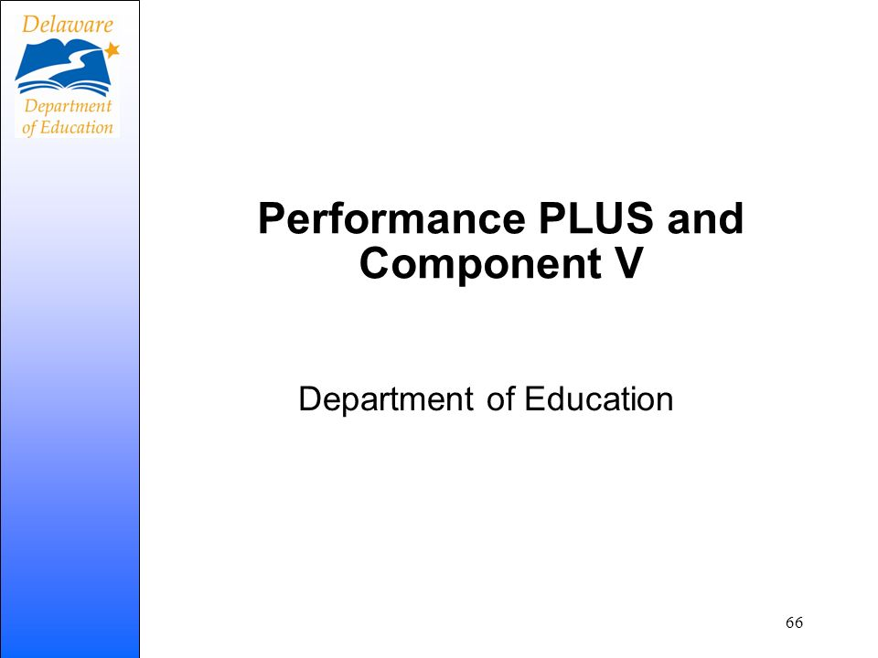 Performance PLUS and Component V