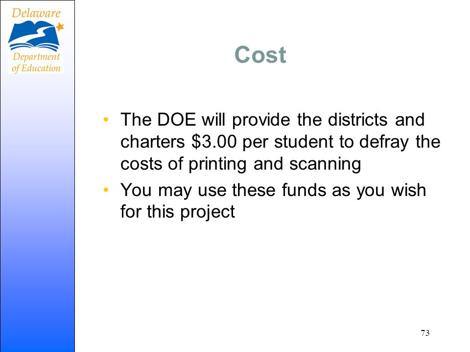 Cost The DOE will provide the districts and charters $3.00 per student to defray the costs of printing and scanning.