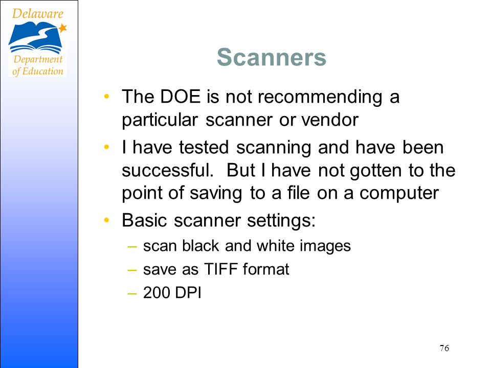 Scanners The DOE is not recommending a particular scanner or vendor