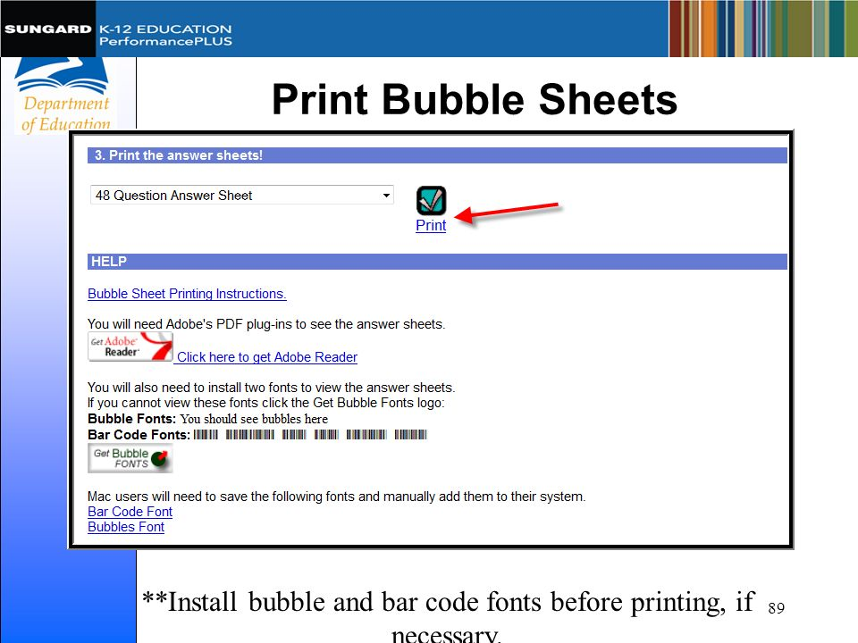 **Install bubble and bar code fonts before printing, if necessary.