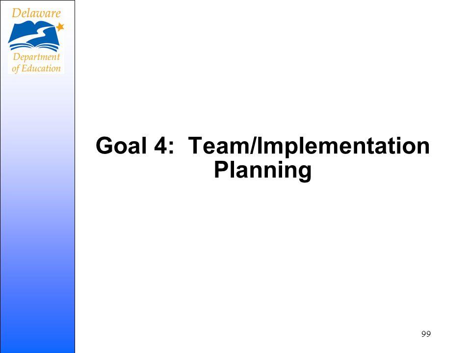 Goal 4: Team/Implementation Planning