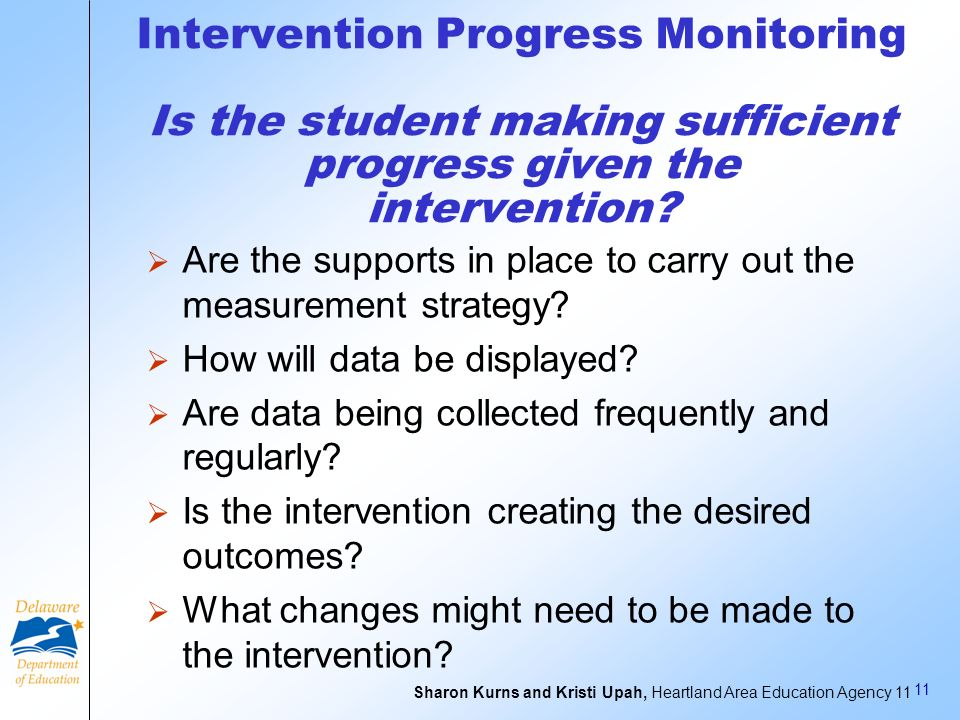 Intervention Progress Monitoring Is the student making sufficient progress given the intervention