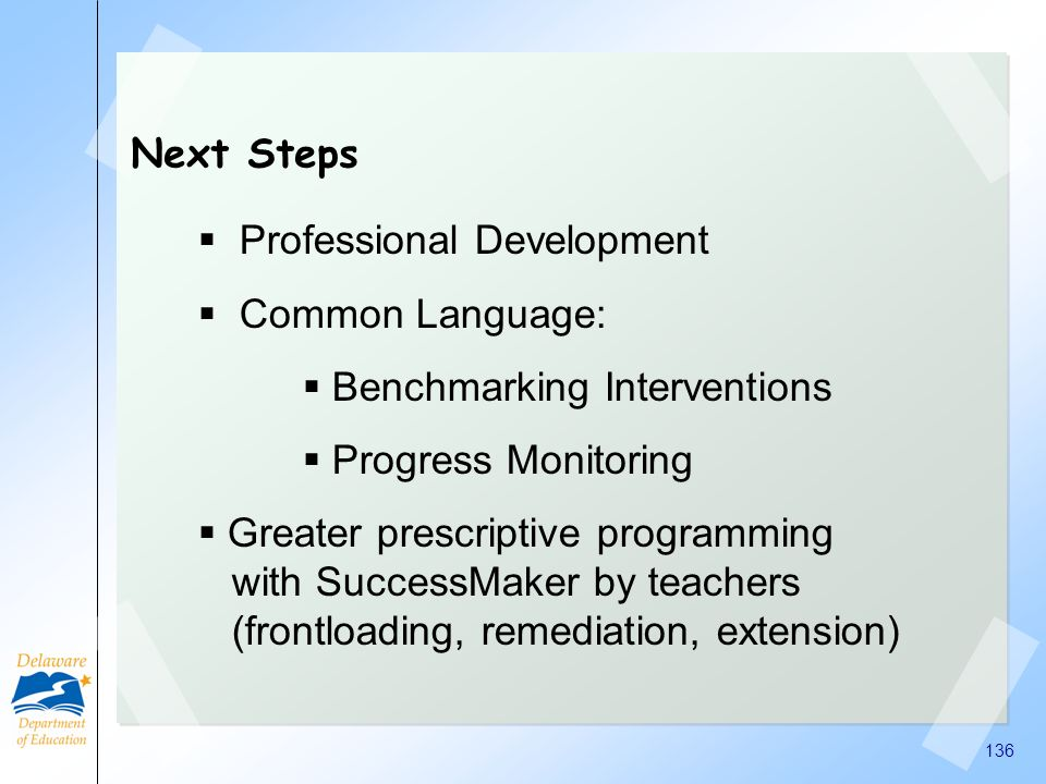Next Steps Professional Development. Common Language: Benchmarking Interventions. Progress Monitoring.