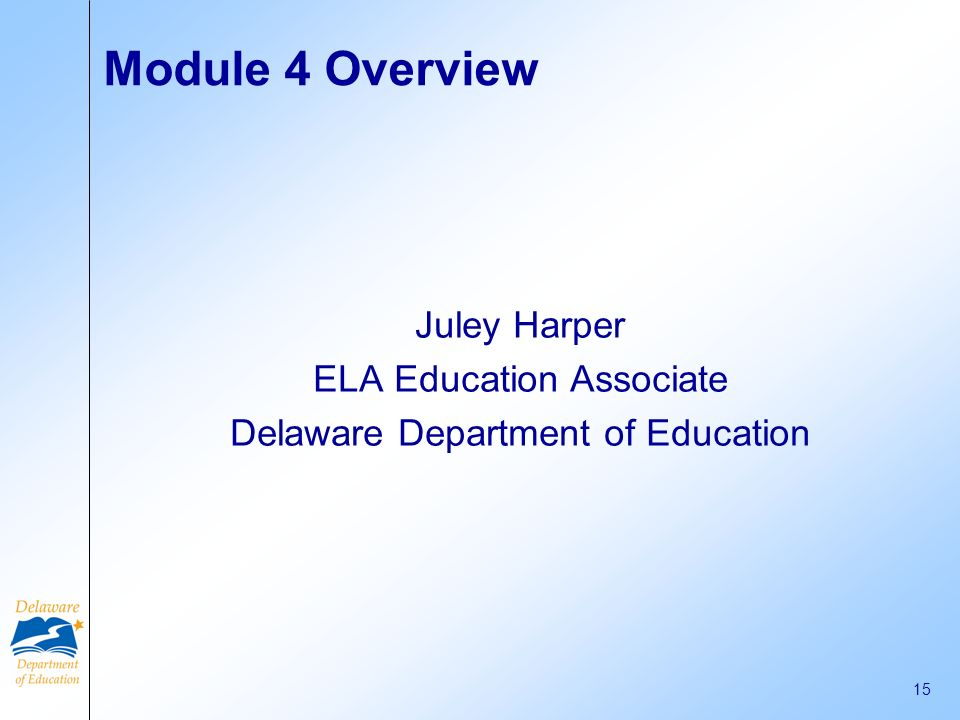 Module 4 Overview Juley Harper ELA Education Associate