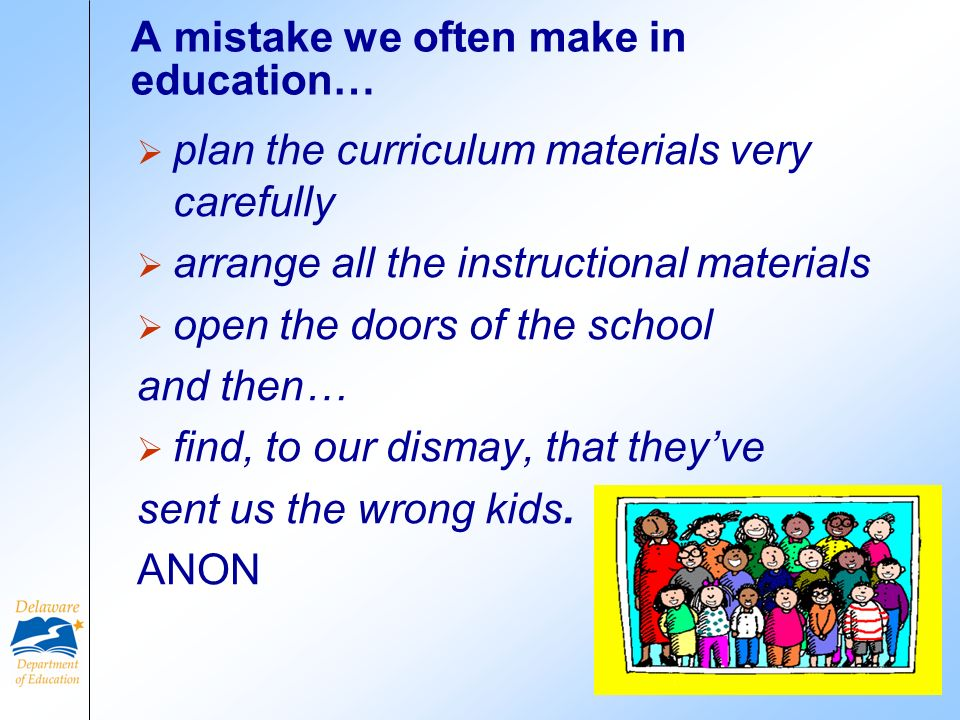 A mistake we often make in education…