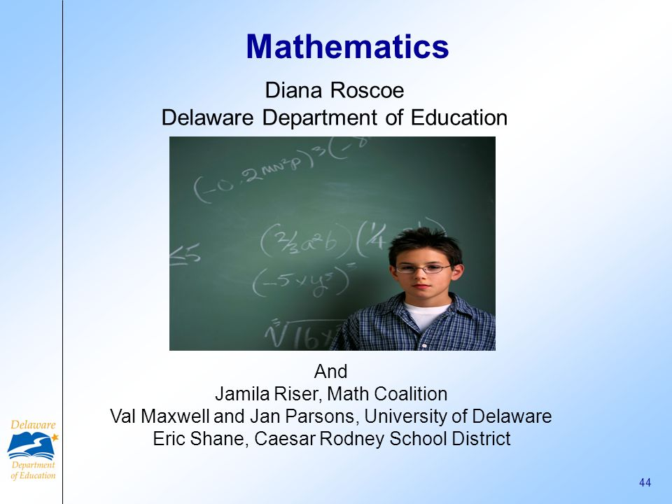 Mathematics Diana Roscoe Delaware Department of Education And