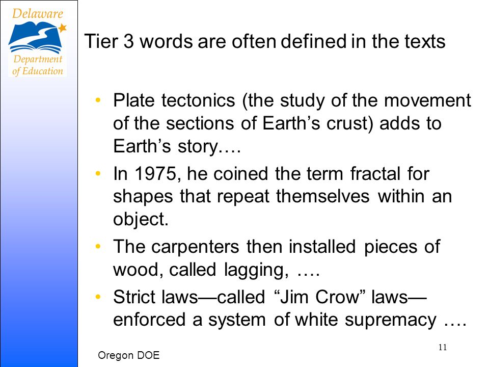 Tier 3 words are often defined in the texts
