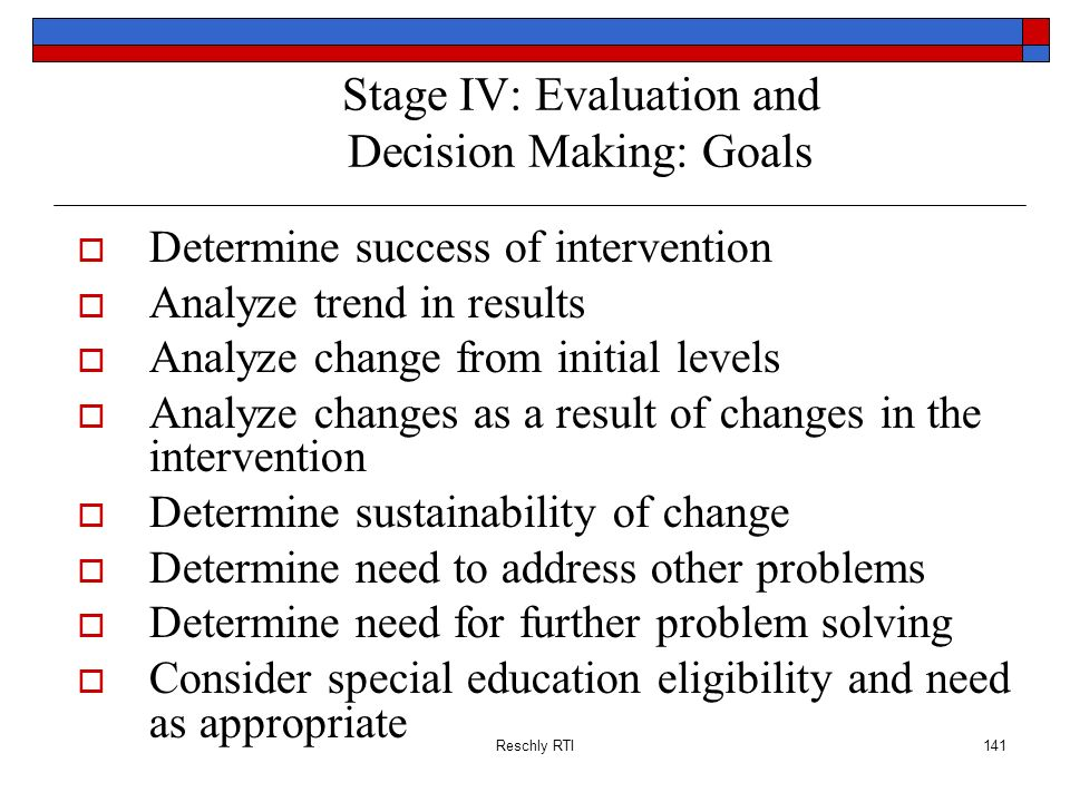 Stage IV: Evaluation and Decision Making: Goals