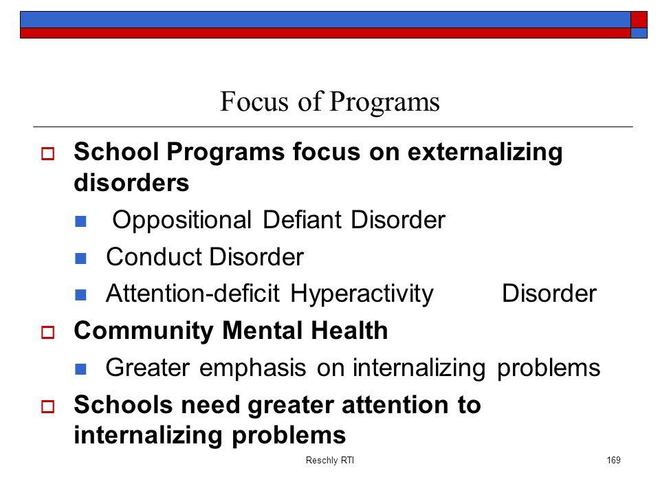 Focus of Programs School Programs focus on externalizing disorders