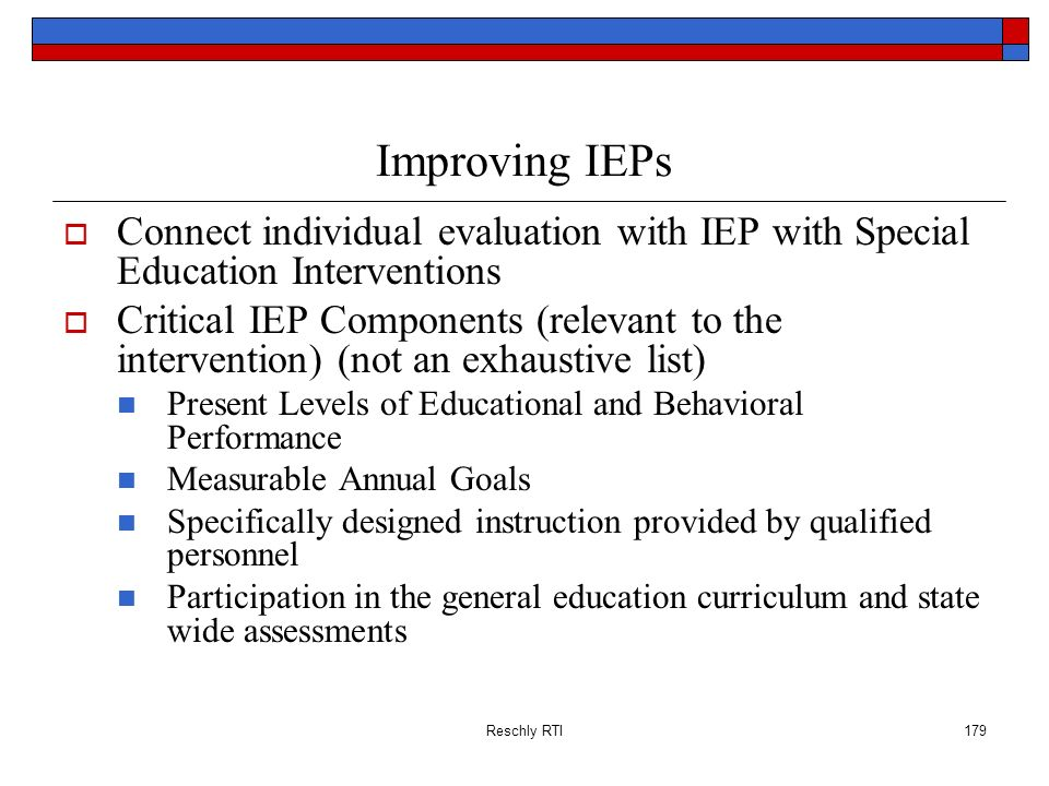 Improving IEPs Connect individual evaluation with IEP with Special Education Interventions.