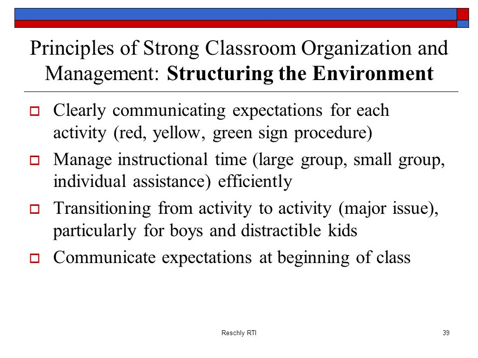 Principles of Strong Classroom Organization and Management: Structuring the Environment