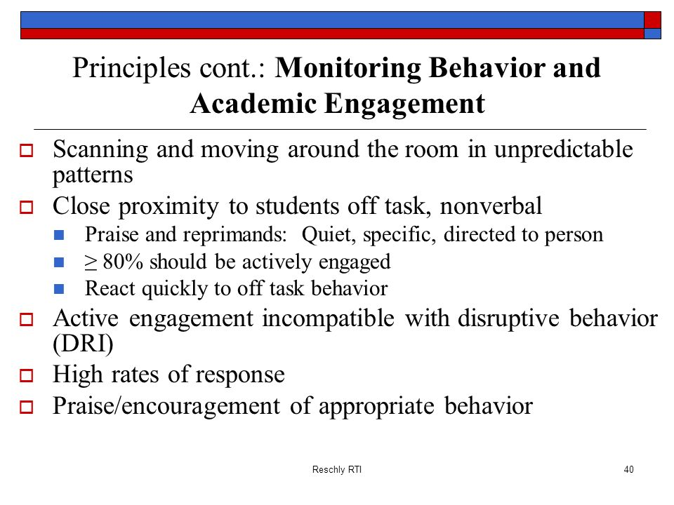 Principles cont.: Monitoring Behavior and Academic Engagement